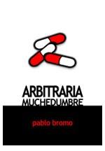 ARBITRARIA MUCHEDUMBRE