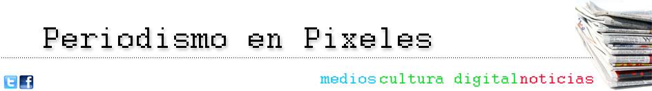 Periodismo en Pixeles