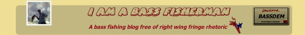 I am a bass fisherman