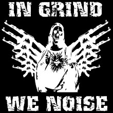 IN GRIND WE NOISE