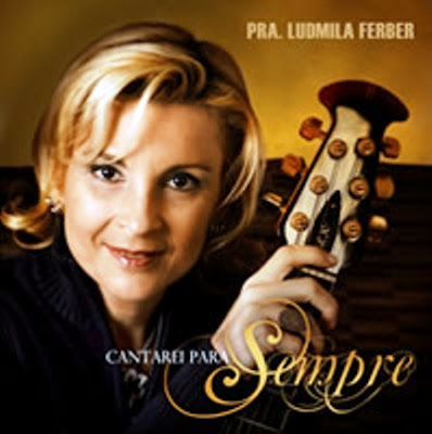 Ludmila Ferber – Cantarei Para Sempre