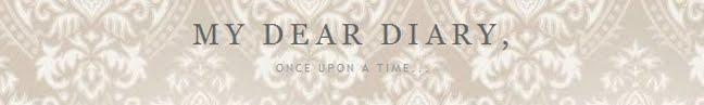 My dear Diary,