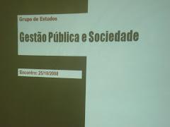 Encontros do GRUPO DE ESTUDOS em GESTÃO PÚBLICA E SOCIEDADE