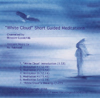 10min MEDITATIONS CD DIRECT FROM WHITE CLOUD.