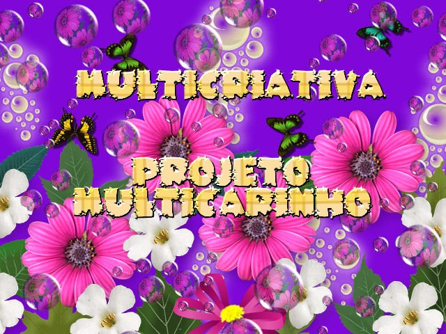 MULTICRIATIVA - PROJETO MULTICARINHO