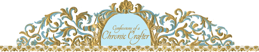 Confessions of a Chronic Crafter