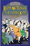 Bless Me Father for I Have Kids