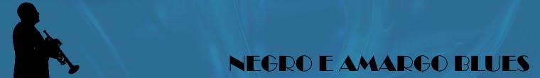 Negro e Amargo Blues