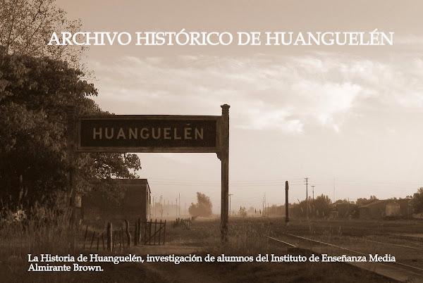 ARCHIVO HISTÓRICO DE HUANGUELÉN