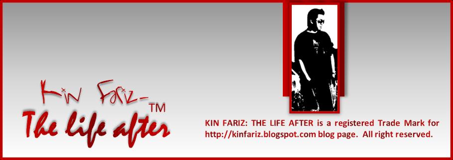 Kin Fariz: The Life After