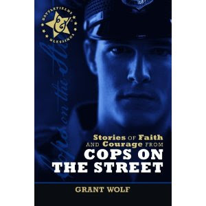 Stories of Faith & Courage from Cops on the Street (Battlefields & Blessings)