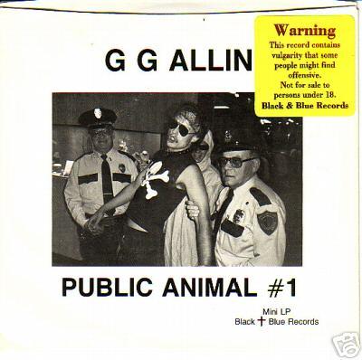 GG Allin Public Animal No. 1