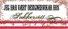 DESIGNERVIKAR HOS SUKKERSØTT
