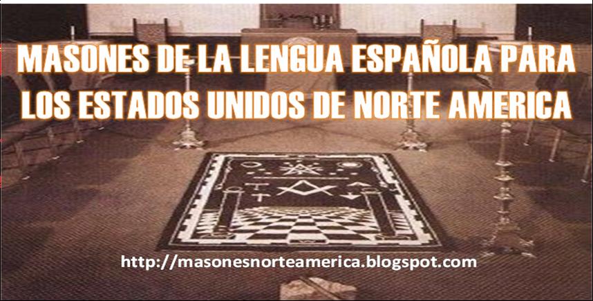 MASONES DE  LENGUA ESPAÑOLA EN NORTE AMERICA