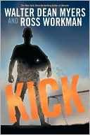Kick by Walter Dean Myers and Ross Workman