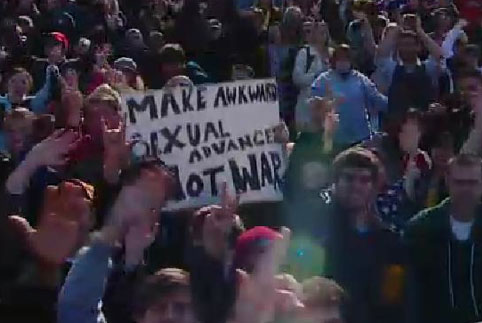 'Make awkward sexual advances, not war.'