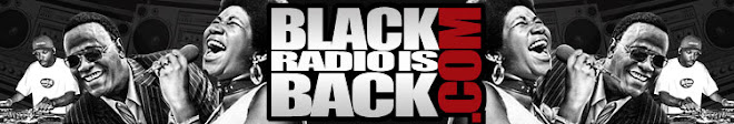 BlackRadioIsBack.com - Official Blog of the Syndicated FuseBox Radio Broadcast!