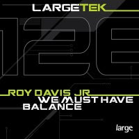 Roy Davis Jr. - We Must Have Balance [LAR128]