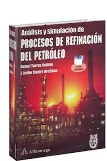Análisis y Simulación de Procesos de Refinación del Petróleo por Javier Castro Arellano