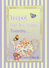 TEAPOT AND TEA THINGS TUESDAY