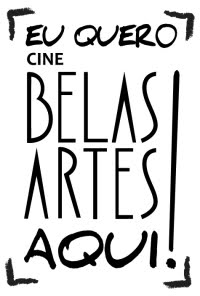 Quero Cine Belas Artes Aqui!