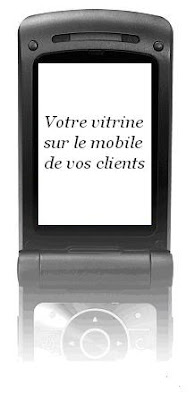 Mobile Marketing:Afficher sa vitrine sur le mobile de son client !!