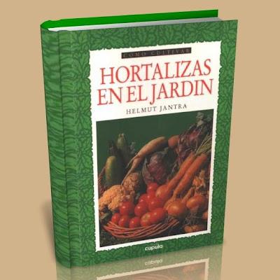 como cultivar hortalizas en el jardin biblioteca moderna