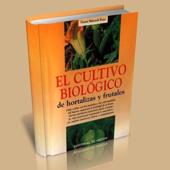 Cultivo Biológico de hortalizas y frutales - Fausta Mainardi Fazio [5.91 MB | PDF | Español]