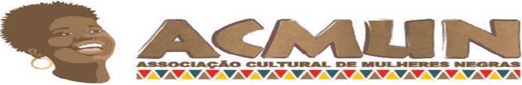 ACMUN - Associação Cultural de Mulheres Negras
