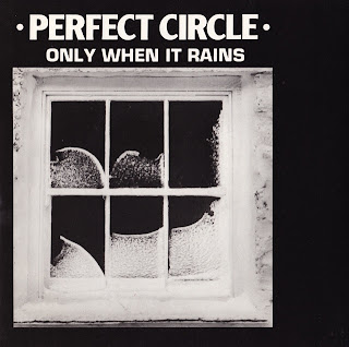 Perfect Circle - Only When It Rains 7