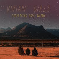 Everything Goes Wrong (Vivian Girls)