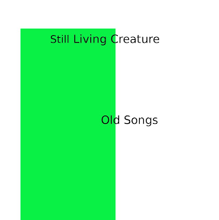 Still Living Creature - Old Songs (2008)