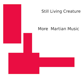 Still Living Creature - More Martian Music (2009)