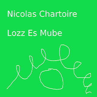 Nicolas Chartoire - Lozz Es Mube (2010)