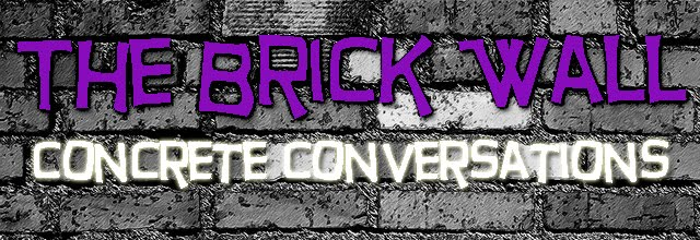 The Brick Wall: Concrete Conversations