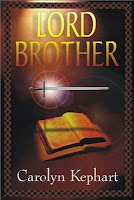 Lord Brother by Carolyn Kephart
