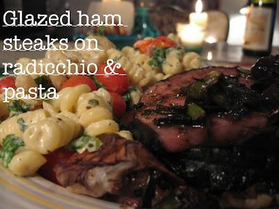 ham steaks balsamic mesquite glaze grilled radicchio cheese pasta basil grape tomatoes