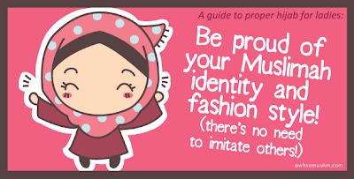 Panduan Pemakaian Yang Betul Buat Muslimah, Pakaian Muslimah, Pakaian yang Berpandukan Syariat Islam, Pakaian Menutup Aurat, Muslimah, Wanita Islam, Oh So Muslim, Owesome