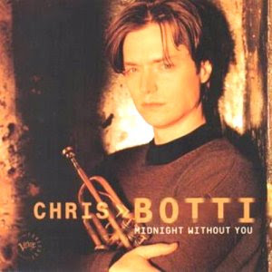 Chris Botti - Midnight Without You (1997)