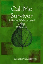 Call Me Survivor, Volume III, A Garden Walled Around Trilogy