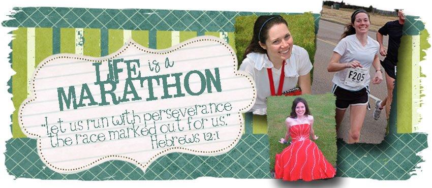 Life is a Marathon...