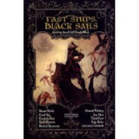 Cover image of pirate short fiction anthology Fast Ships, Black Sails, edited by Ann and Jeff VanderMeer