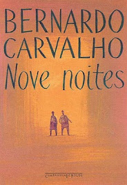 NOVE NOITES - BERNARDO CARVALHO - Resenha