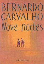 NOVE NOITES - BERNARDO CARVALHO - Resenha