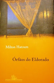 Milton Hatoum - ÓRFÃOS DO ELDORADO