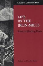 <i>Life in the Iron-Mills</i> - Rebecca Harding Davis