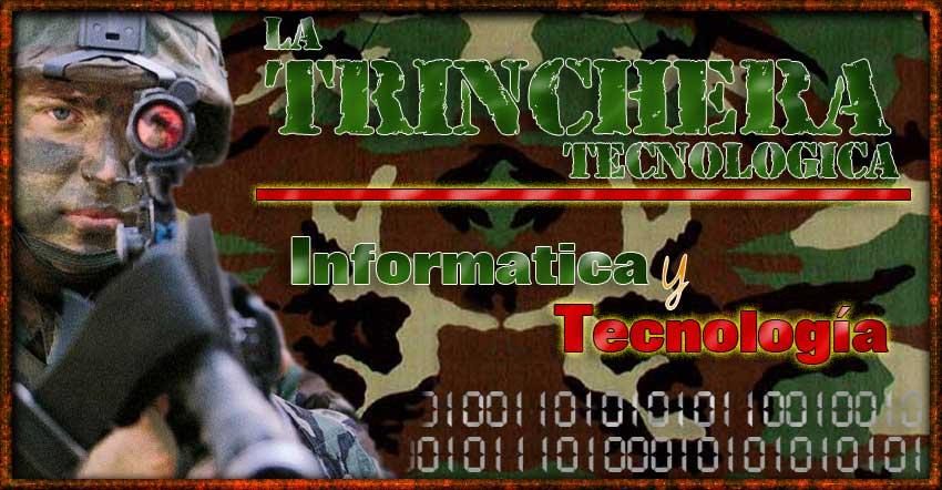 .::La Trinchera Tecnologica::..::Informatica y Tecnologia::.