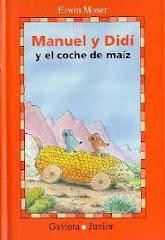 MANUEL Y DIDÍ: y el coche de maíz / Erwin Moser