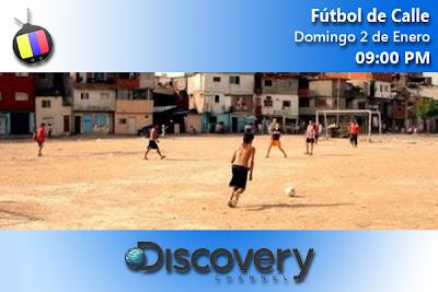DOM 2/01: Fútbol de Calle en Discovery Channel