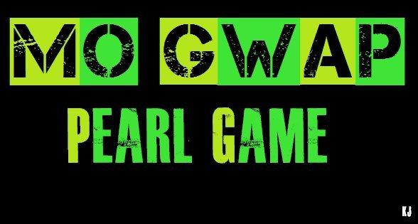 Mo Gwap Pearl Game...